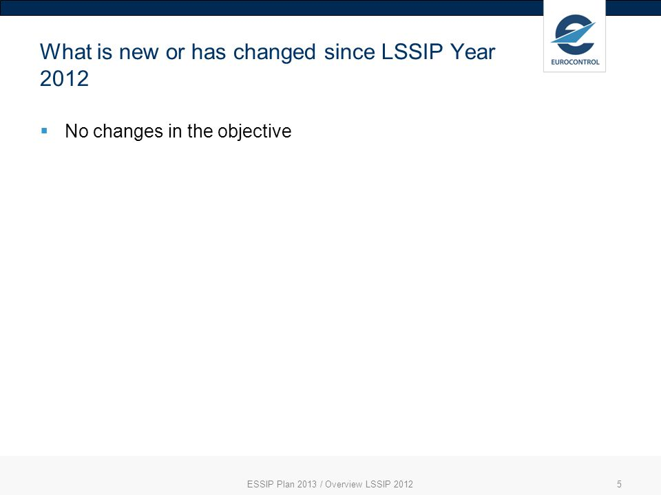 What is new or has changed since LSSIP Year 2012