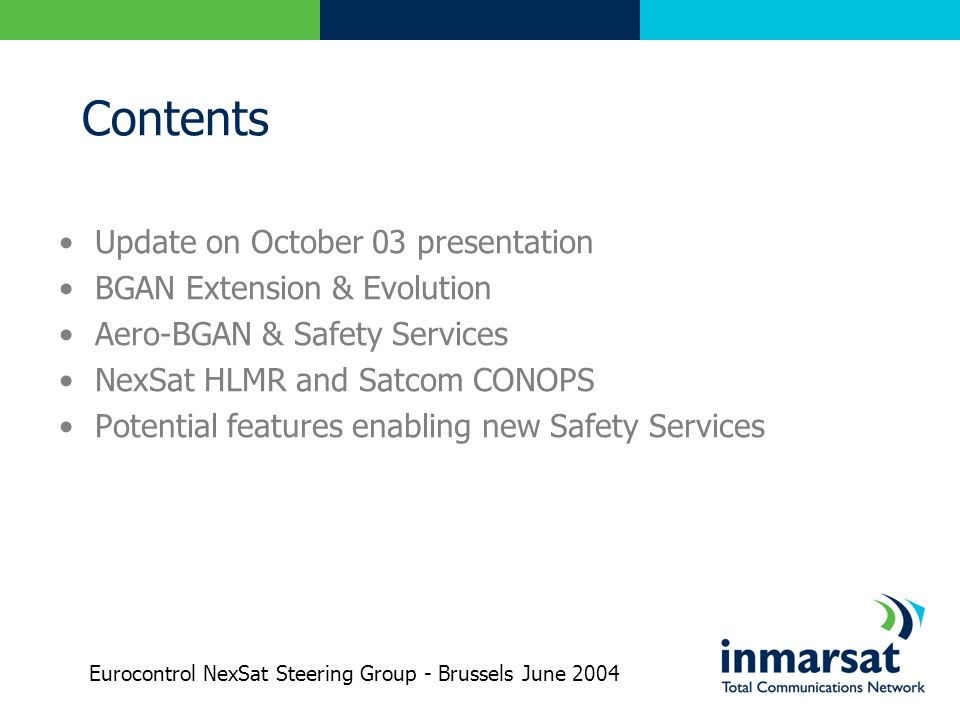 Contents Update on October 03 presentation BGAN Extension & Evolution