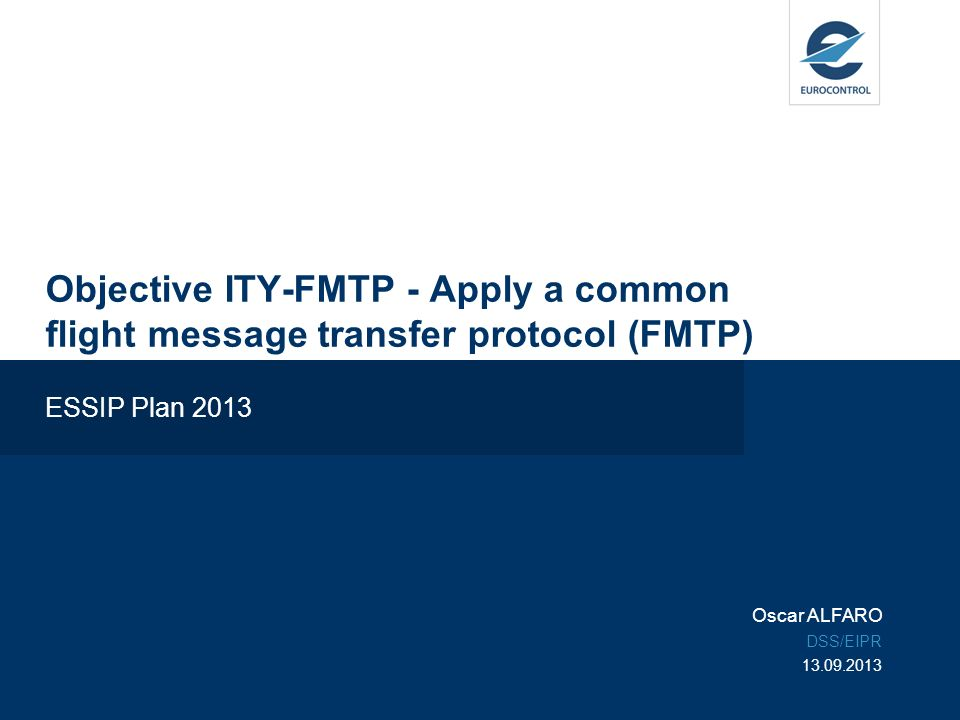 Objective ITY-FMTP - Apply a common flight message transfer protocol (FMTP)