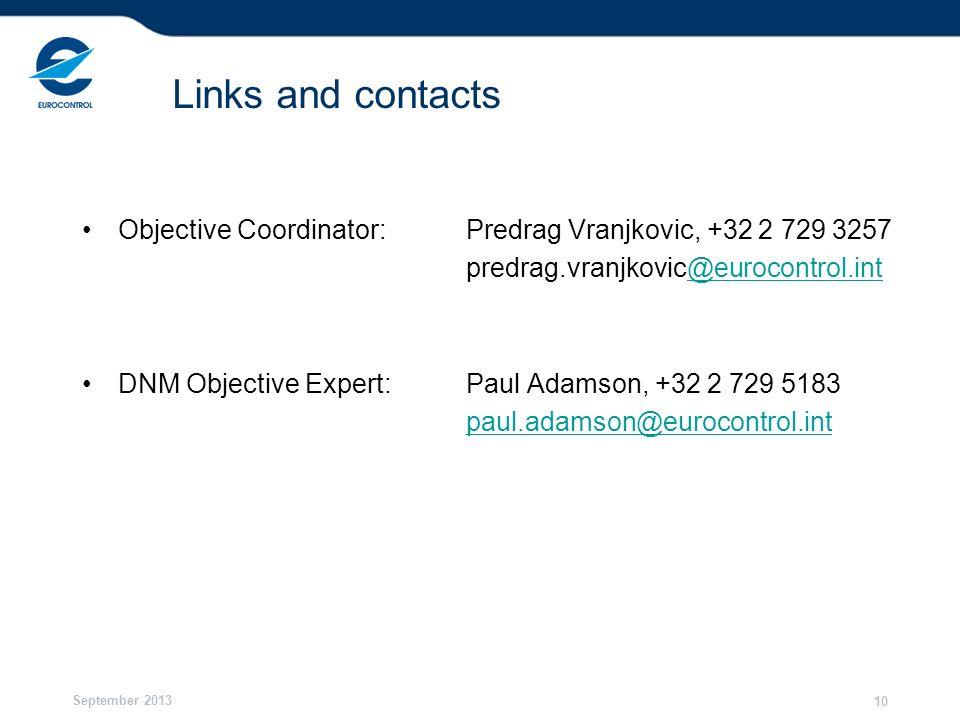 Links and contacts Objective Coordinator: Predrag Vranjkovic, +32 2 729 3257. predrag.vranjkovic@eurocontrol.int.
