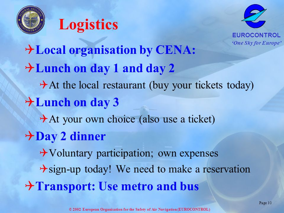 Logistics Local organisation by CENA: Lunch on day 1 and day 2