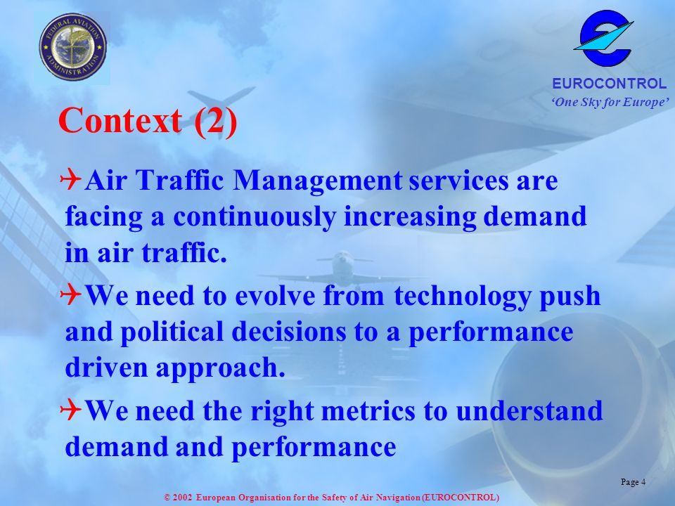 Context (2) Air Traffic Management services are facing a continuously increasing demand in air traffic.