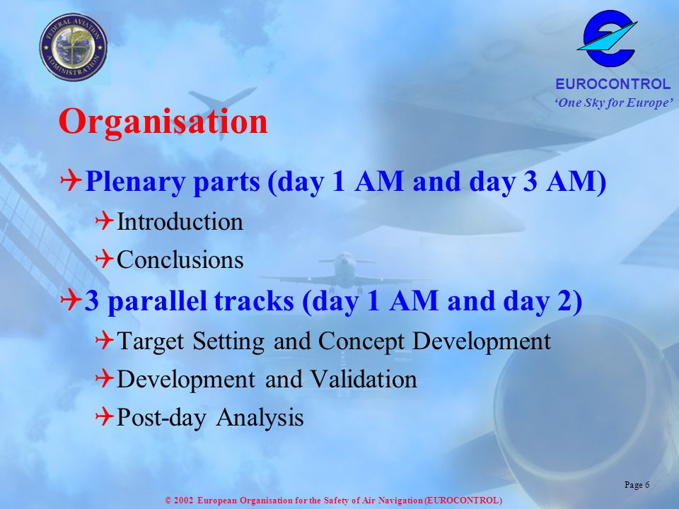 Organisation Plenary parts (day 1 AM and day 3 AM)