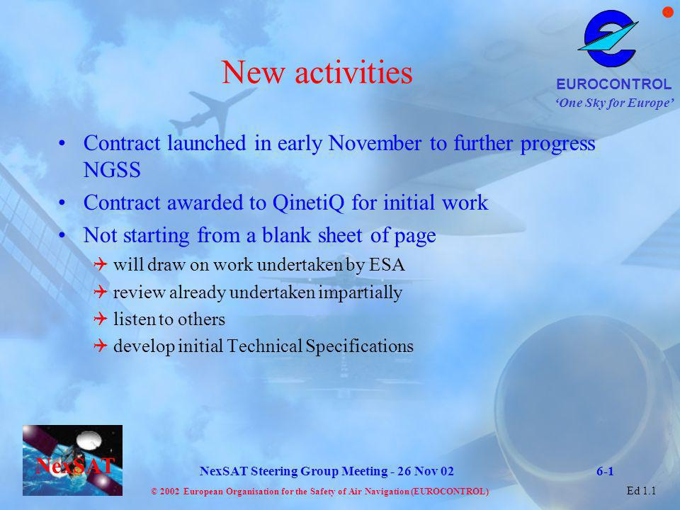 New activities Contract launched in early November to further progress NGSS. Contract awarded to QinetiQ for initial work.