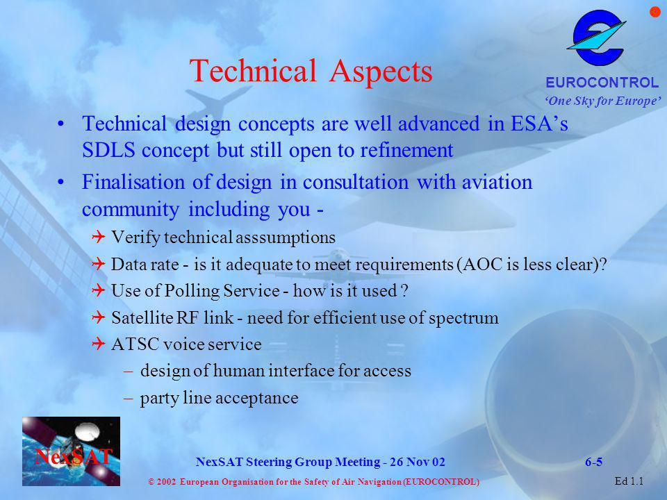 Technical Aspects Technical design concepts are well advanced in ESA's SDLS concept but still open to refinement.