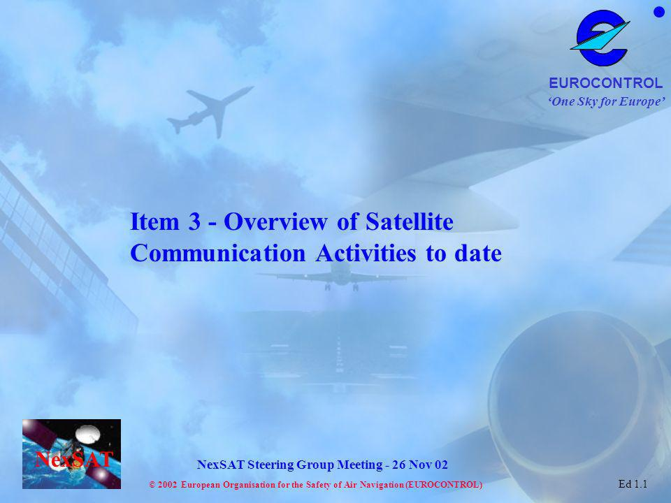 Item 3 - Overview of Satellite Communication Activities to date