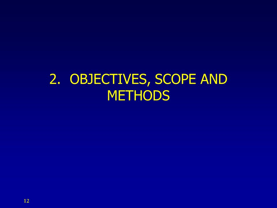 2. OBJECTIVES, SCOPE AND METHODS