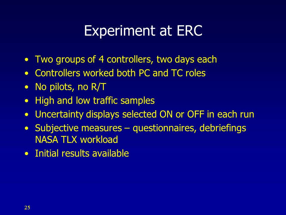 Experiment at ERC Two groups of 4 controllers, two days each