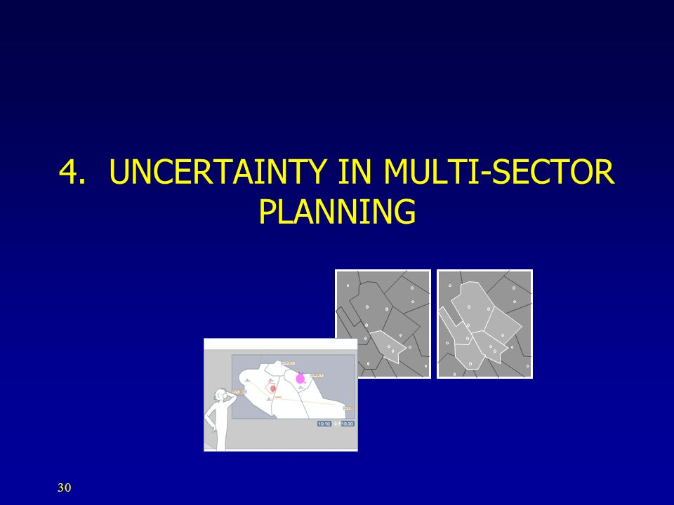 4. UNCERTAINTY IN MULTI-SECTOR PLANNING