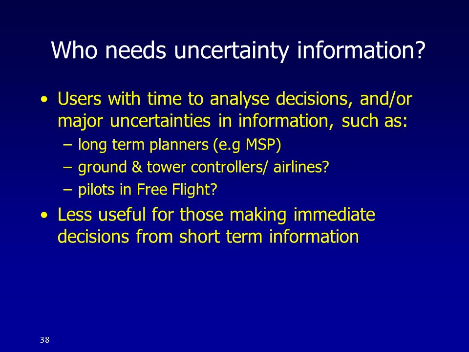 Who needs uncertainty information