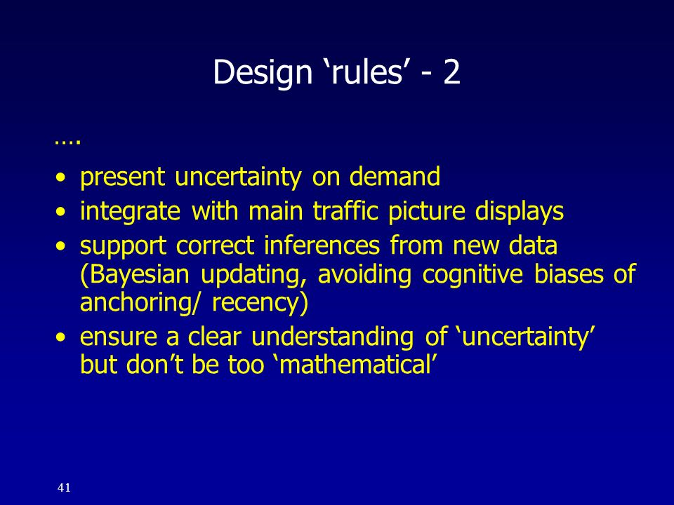 Design 'rules' - 2 …. present uncertainty on demand