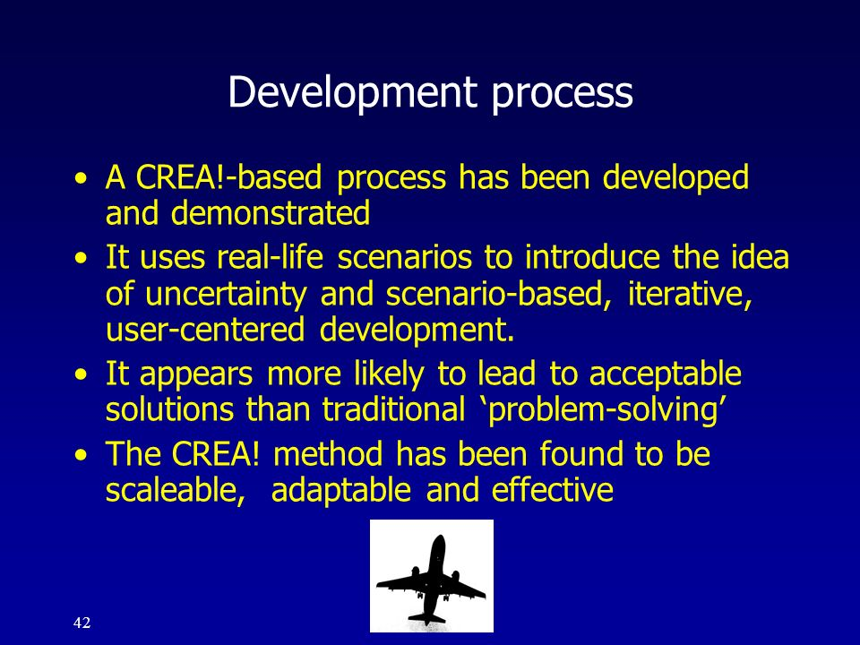 Development process A CREA!-based process has been developed and demonstrated.