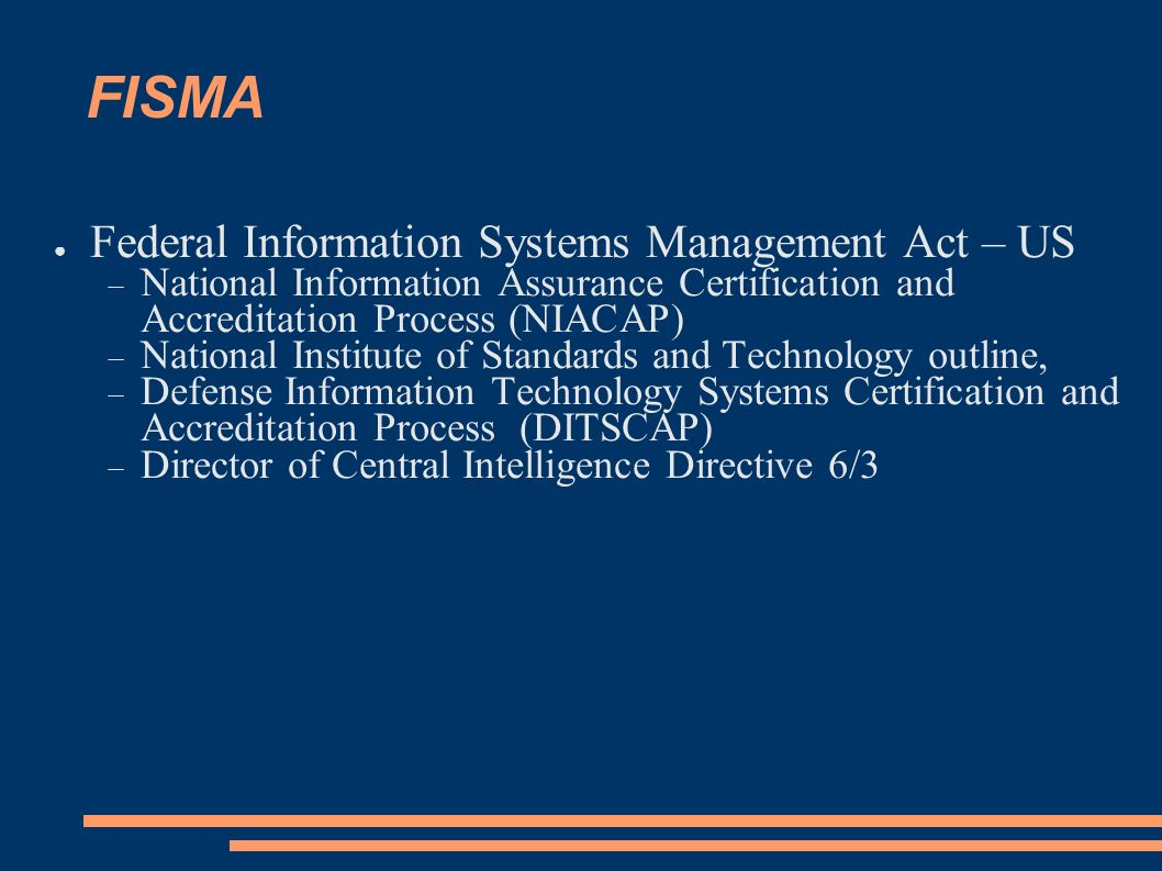 FISMA Federal Information Systems Management Act – US