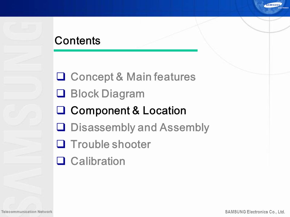 Contents Concept & Main features. Block Diagram. Component & Location. Disassembly and Assembly.