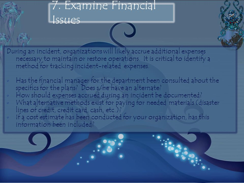 7. Examine Financial Issues