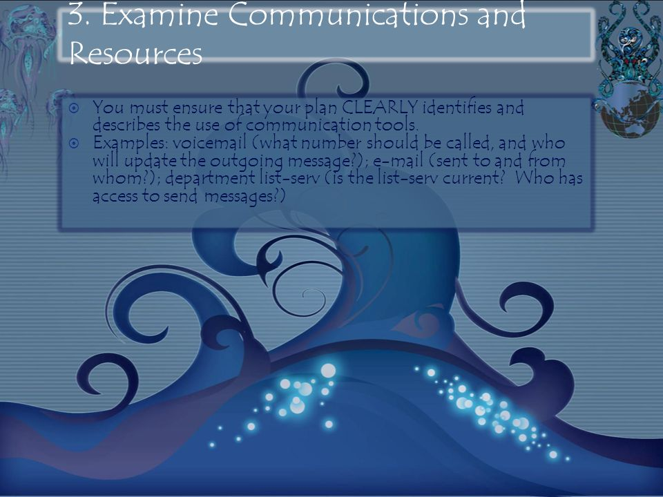 3. Examine Communications and Resources