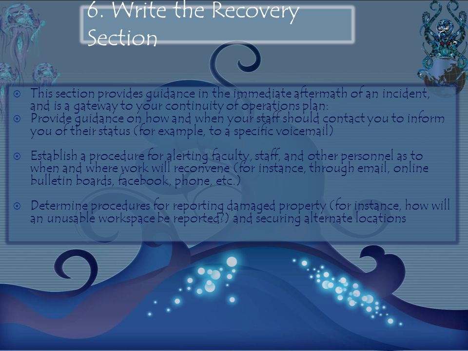 6. Write the Recovery Section