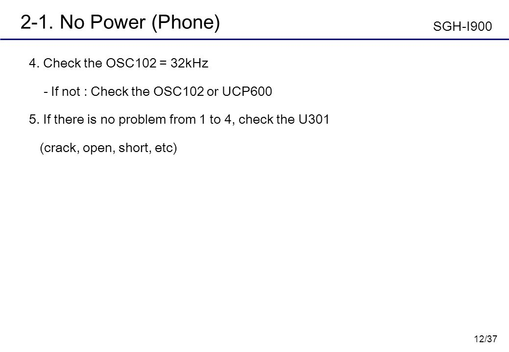 2-1. No Power (Phone) SGH-I900 4. Check the OSC102 = 32kHz