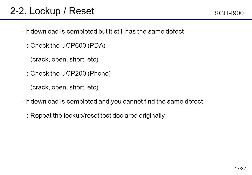 2-2. Lockup / Reset SGH-I900. - If download is completed but it still has the same defect. : Check the UCP600 (PDA)