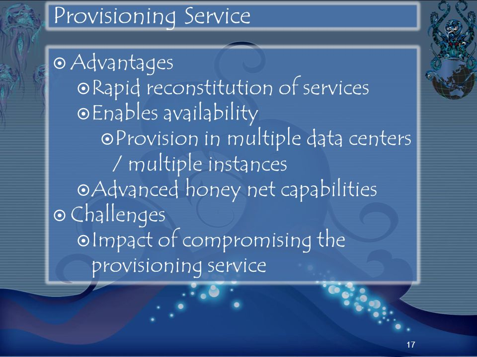 Provisioning Service Advantages Rapid reconstitution of services