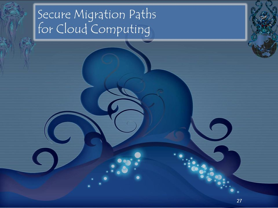 Secure Migration Paths for Cloud Computing