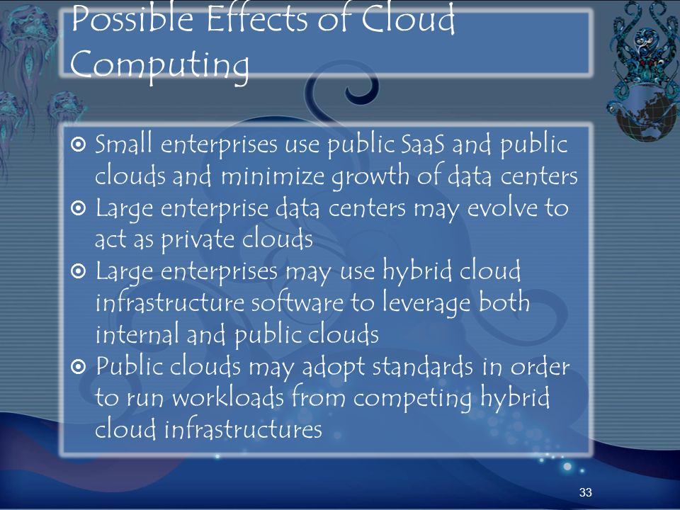 Possible Effects of Cloud Computing