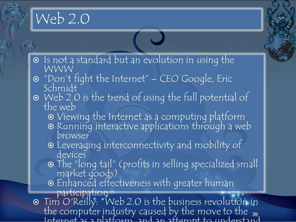 Web 2.0 Is not a standard but an evolution in using the WWW