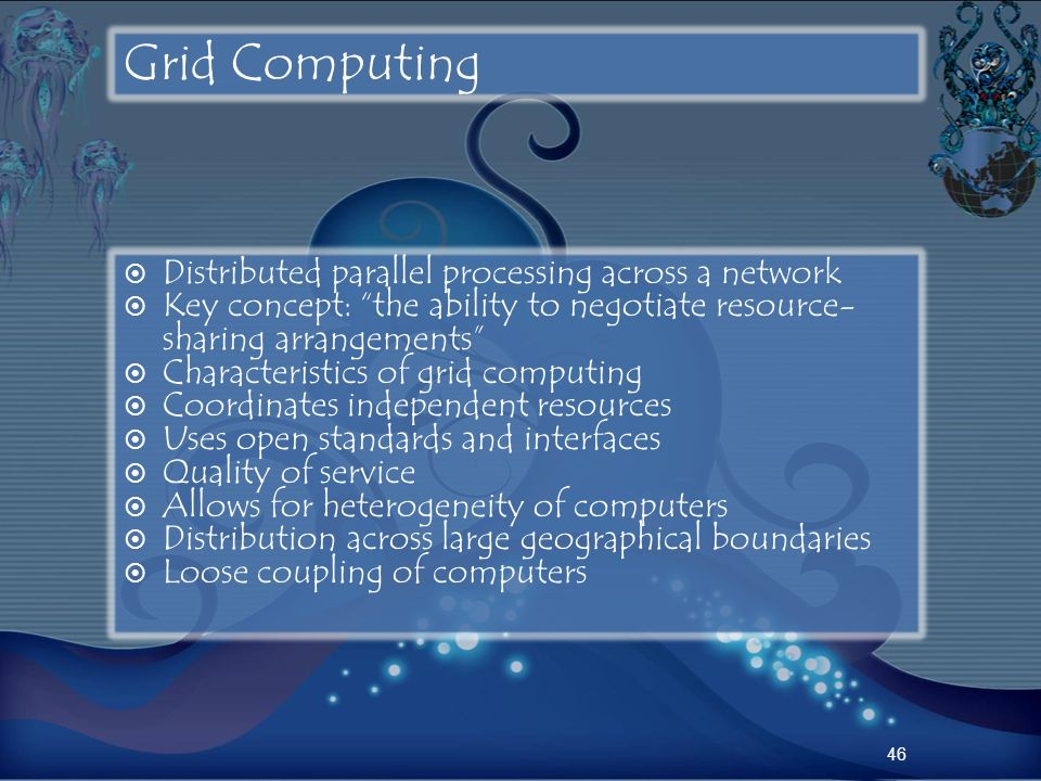 Grid Computing Distributed parallel processing across a network