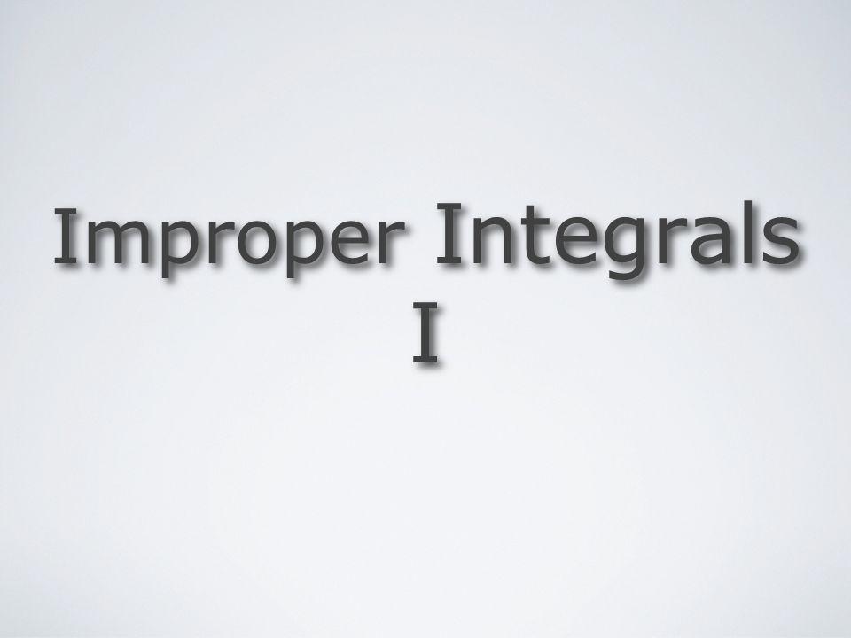 Improper Integrals I