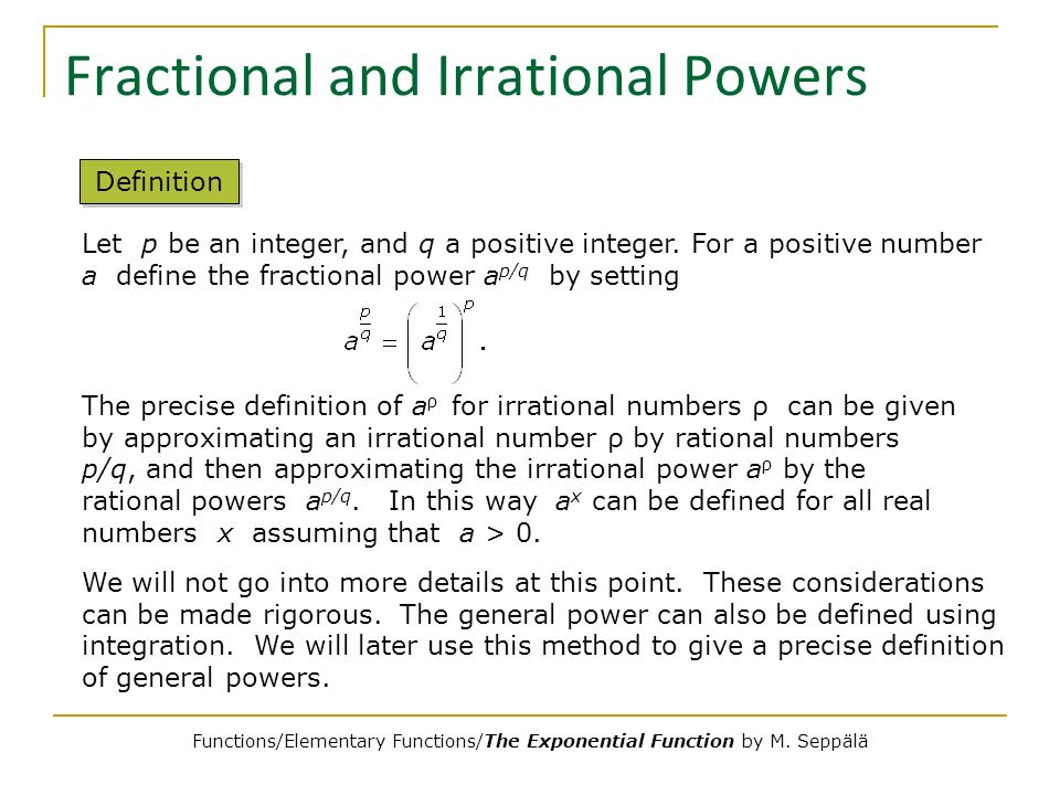 Fractional and Irrational Powers
