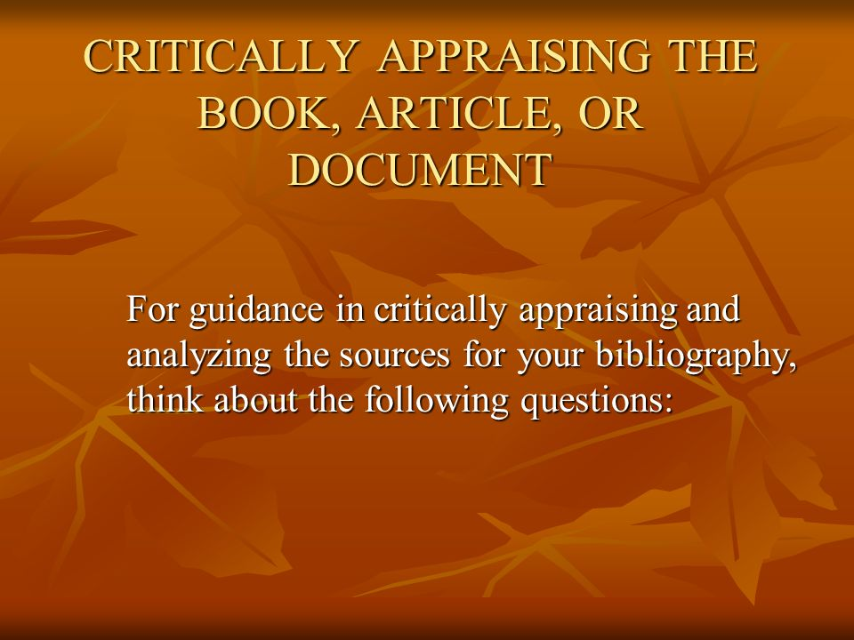CRITICALLY APPRAISING THE BOOK, ARTICLE, OR DOCUMENT