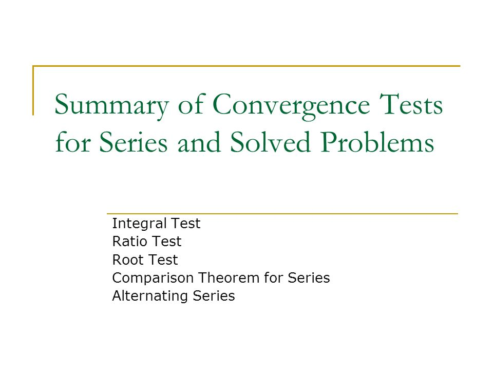 Summary of Convergence Tests for Series and Solved Problems