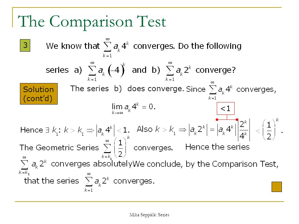 The Comparison Test 3 Solution (cont'd) The series b) does converge.