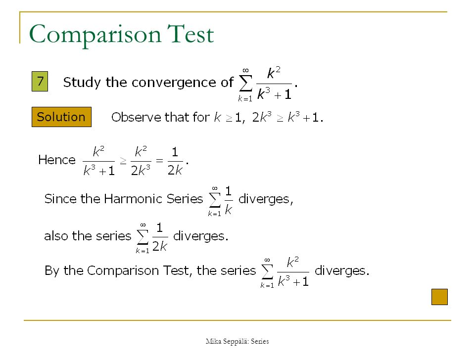 Comparison Test 7 Solution Mika Seppälä: Series