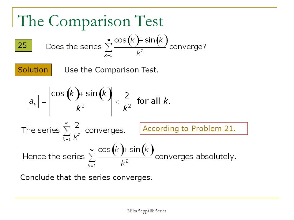 The Comparison Test 25 Solution Use the Comparison Test.