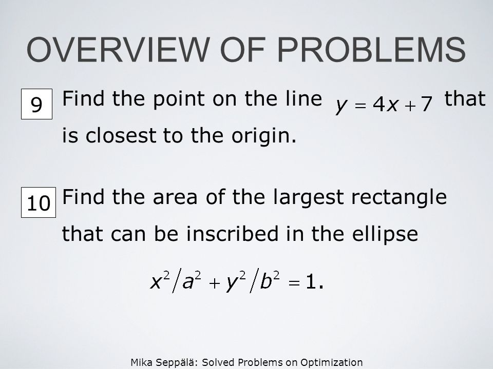 OVERVIEW OF PROBLEMS Find the point on the line that is closest to the origin. 9.