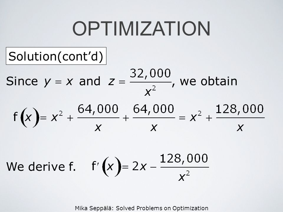 OPTIMIZATION Solution(cont'd) Since and , we obtain We derive f.
