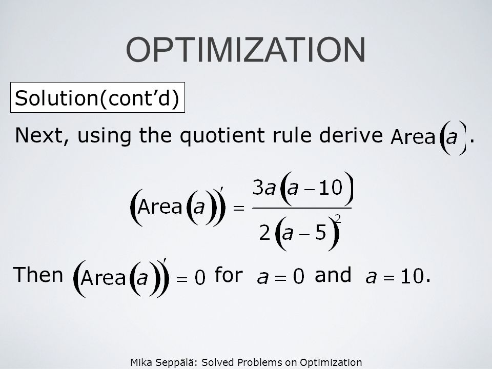 OPTIMIZATION Solution(cont'd) Next, using the quotient rule derive .