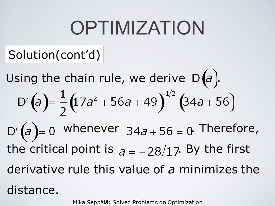 OPTIMIZATION Solution(cont'd) Using the chain rule, we derive .