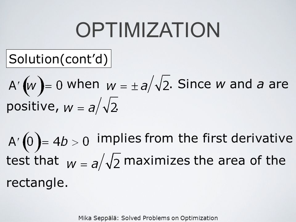 OPTIMIZATION Solution(cont'd) when . Since w and a are positive, .