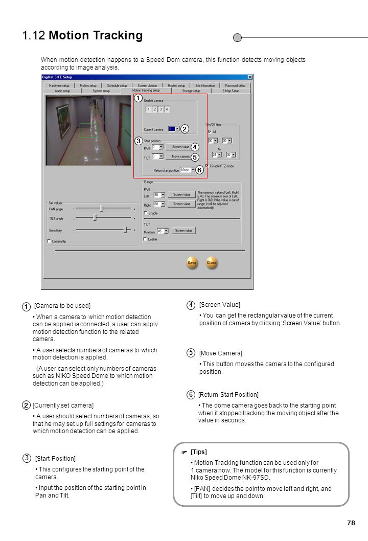 1.12 Motion Tracking When motion detection happens to a Speed Dom camera, this function detects moving objects according to image analysis.