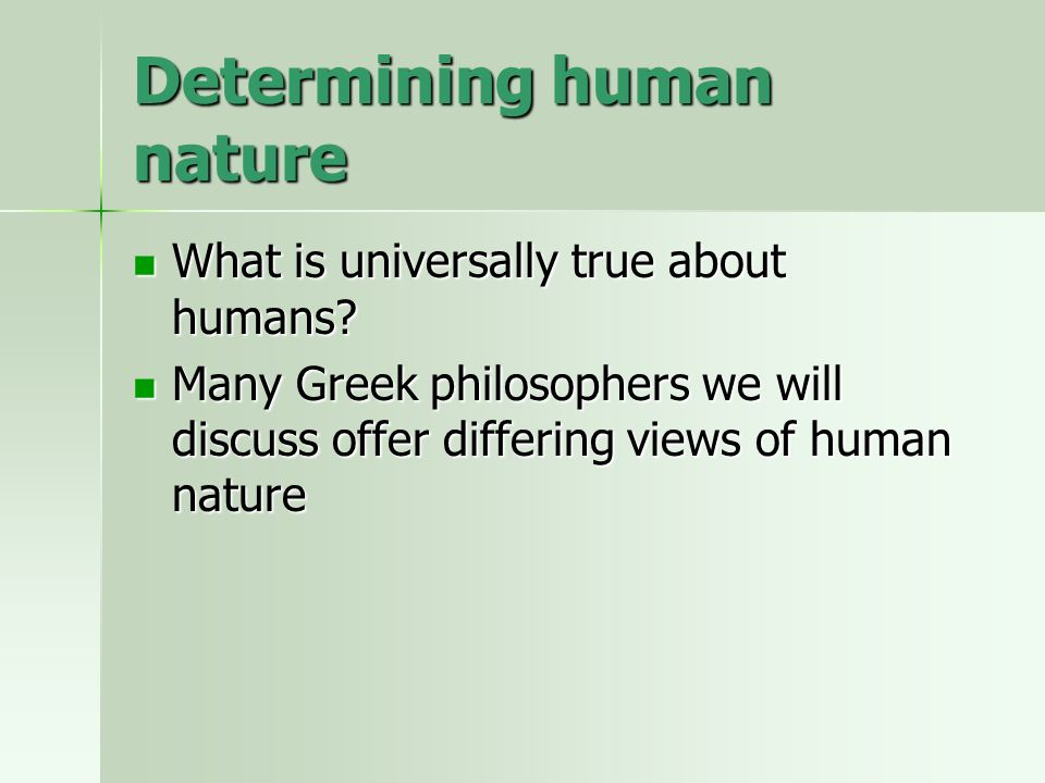 an analysis of human nature by various philosophers in history Philosophy of nature, philosophy section deal with the nature of the human soul philosophy of nature, philosophy of the soul, metaphysics.
