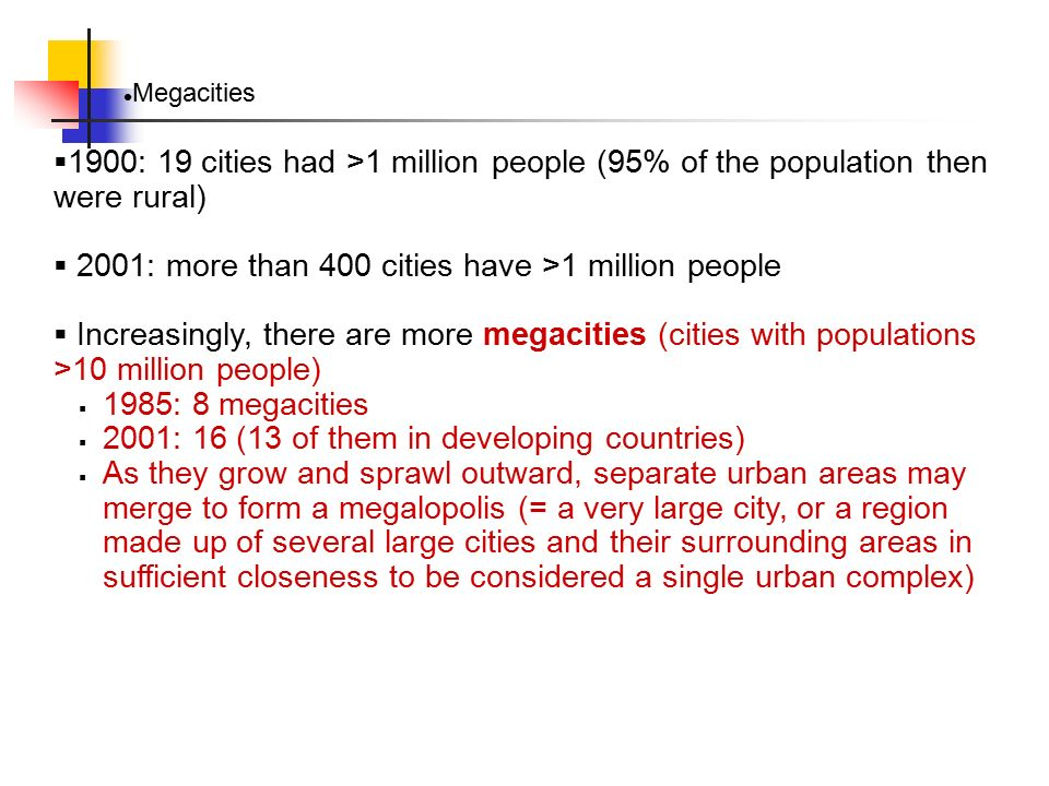 2001: more than 400 cities have >1 million people