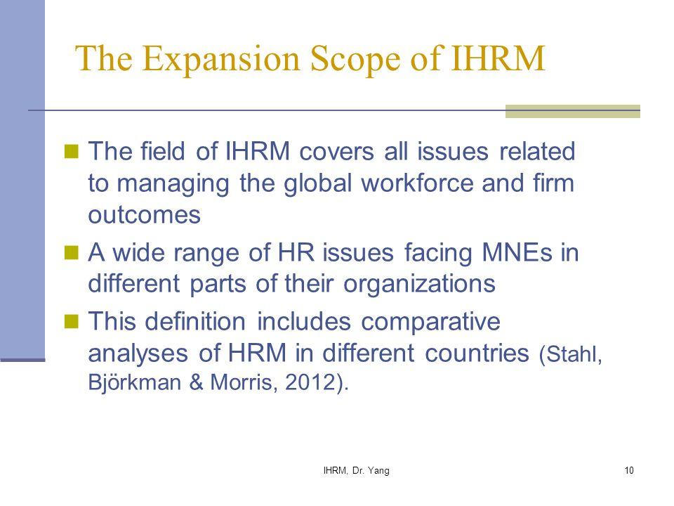 scope of ihrm However, for purposes of convenience, the scope of hrm can be divided into three different segments: personnel – this pertains to recruitment, training,.