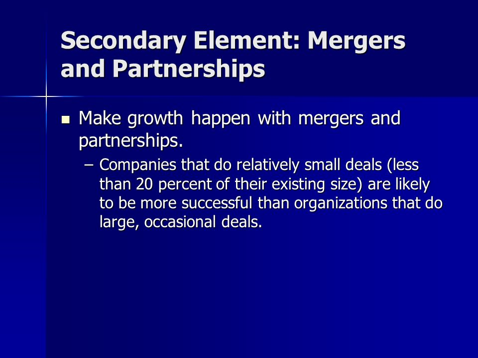 Secondary Element: Mergers and Partnerships