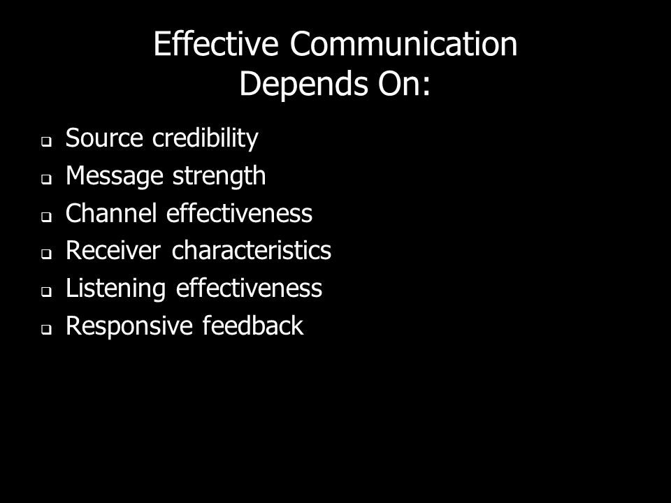 Effective Communication Depends On: