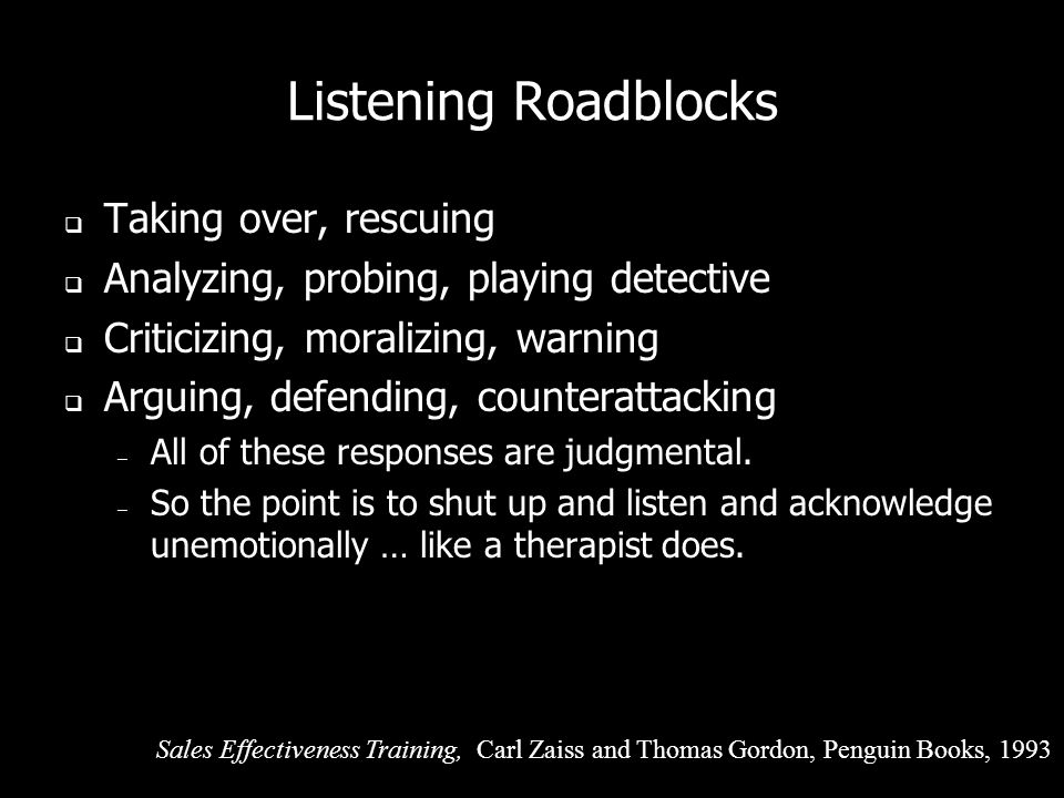 Listening Roadblocks Taking over, rescuing