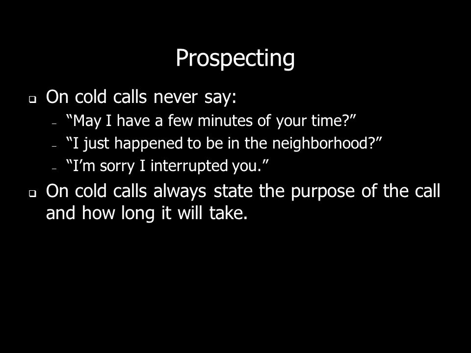 Prospecting On cold calls never say: