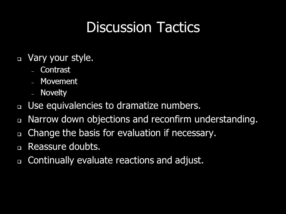 Discussion Tactics Vary your style.