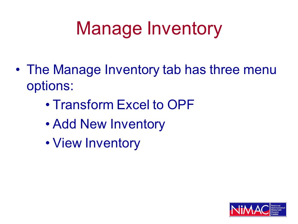 Manage Inventory The Manage Inventory tab has three menu options: